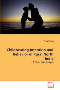 Childbearing Intention and Behavior in Rural North India