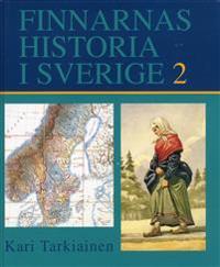 Finnarnas historia i Sverige. 2, Inflyttarna från Finland och de finska minoriteterna under tiden 1809-1944