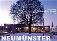 Neumunster: Bilder Einer Stadt - Pictures of a City