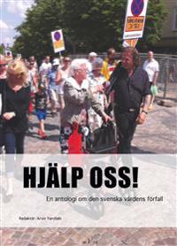 Hjälp oss! En antologi om den svenska vårdens förfall