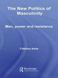 The New Politics Of Masculinity