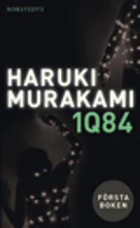1Q84 : första boken - april-juni