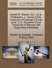 Gerald R. Weeks, Etc., Et Al., Petitioners, V. James Clark, Treasurer of Dupage County, Et Al. U.S. Supreme Court Transcript of Record with Supporting Pleadings