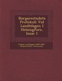 Borgarest Ndets Protokoll VID Landtdagen I Helsingfors, Issue 1 - Finland Landtdagen (1809-1906) Borgare pdf epub
