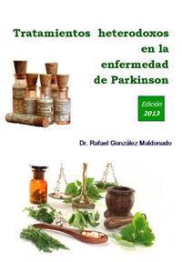 Tratamientos Heterodoxos En La Enfermedad de Parkinson: Edicion 2013