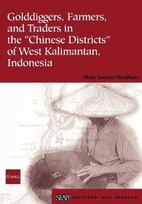 Golddiggers, Farmers, and Traders in the Chinese Districts of West Kalimantan, Indonesia