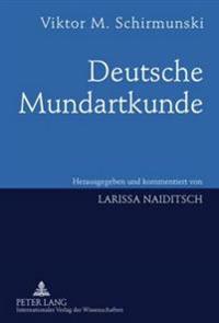 Deutsche Mundartkunde: Vergleichende Laut- Und Formenlehre Der Deutschen Mundarten- Herausgegeben Und Kommentiert Von Larissa Naiditsch - Unt
