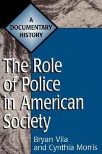 The Role of Police in American Society: A Documentary History