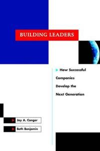 Building Leaders: How Successful Companies Are Creating Their Next Generation of Leaders