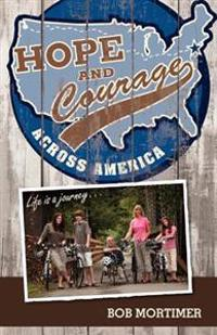 Hope and Courage Across America: Life Is a Journey...