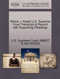 Wilson V. Kiesel U.S. Supreme Court Transcript of Record with Supporting Pleadings