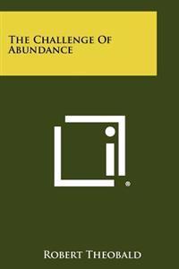 The Challenge of Abundance