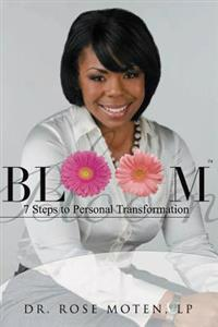 Bloom: 7 Steps to Personal Transformation: Bloom: 7 Steps to Personal Transformation