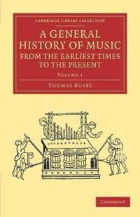 A General History of Music from the Earliest Times to the Present