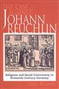 The Case Against Johannes Reuchlin