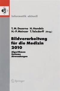 Bildverarbeitung Fur Die Medizin 2010