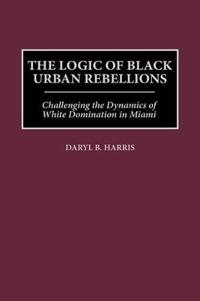 The Logic of Black Urban Rebellions