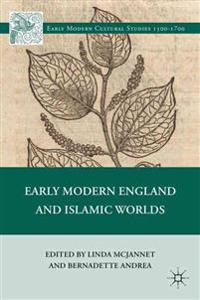 Early Modern England and Islamic Worlds