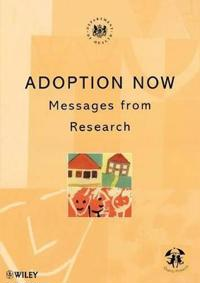 Adoption Now: Messages from Research