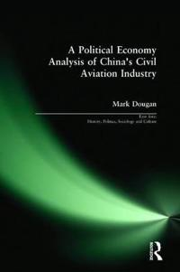 A Political Economy Analysis of China's Civil Aviation Industry