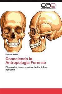 Conociendo La Antropologia Forense