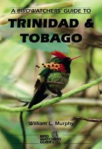 Birdwatchers' Guide to Trinidad and Tobago