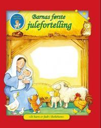 """Barnas første julefortelling; """"Et barn er født i Betlehem"""""""