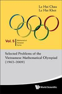 Selected Problems of the Vietnamese Mathematical Olympiad 1962-2009