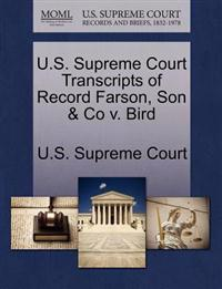 U.S. Supreme Court Transcripts of Record Farson, Son & Co V. Bird