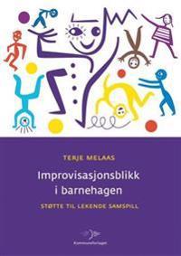 Improvisasjonsblikk i barnehagen - Terje Melaas pdf epub