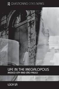 Life in the Megalopolis