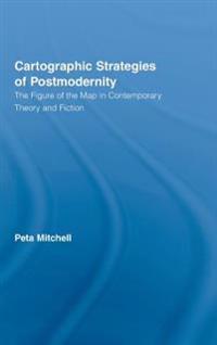 Cartographic Strategies of Postmodernity