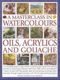 A Masterclass in Watercolors, Oils, Acrylics adn Gouache