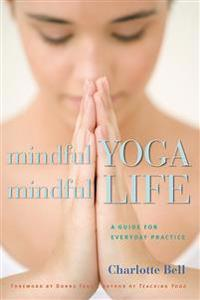 Mindful Yoga, Mindful Life