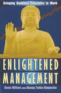 Enlightened Management: Bringing Buddhist Principles to Work