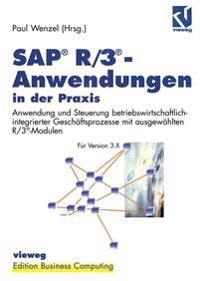 Sap<superscript></Superscript> R/3<superscript></superscript>-anwendungen in Der Praxis