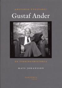 Ansvarig utgivare: Gustaf Ander - En tidningshistoria