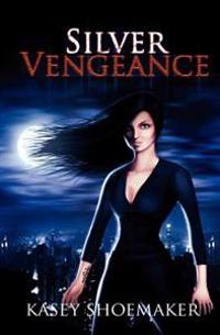 Silver Vengeance: (Gabrielle Gayle, #1)