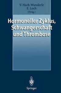 Hormoneller Zyklus, Schwangerschaft Und Thrombose