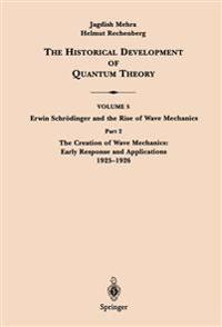 Part 2 The Creation of Wave Mechanics; Early Response and Applications 1925-1926