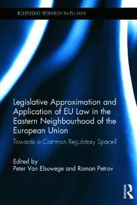 Legislative Approximation and Application of EU Law in the Eastern Neighbourhood of the European Union