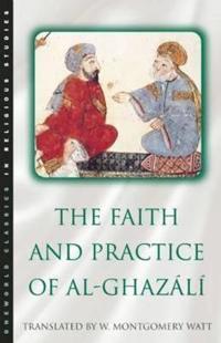 The Faith and Practice of Al-Ghazali