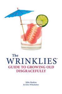 The Wrinklies Guide to Growing Old Disgracefully