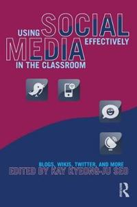 Using Social Media Effectively in the Classroom