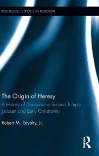 The Origin of Heresy