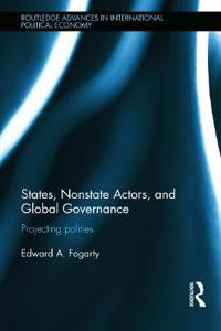States, Nonstate Actors, and Global Governance: Projecting Polities