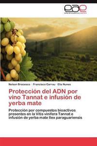 Proteccion del Adn Por Vino Tannat E Infusion de Yerba Mate