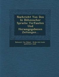 Nachricht Von Den In Böhmischer Sprache Verfassten Und Herausgegebenen Zeitungen...
