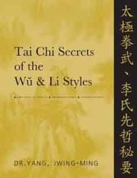 Tai Chi Secrets of the Wu and Li Styles