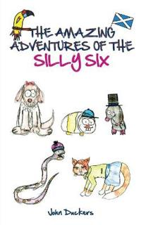 The Amazing Adventures of the Silly Six